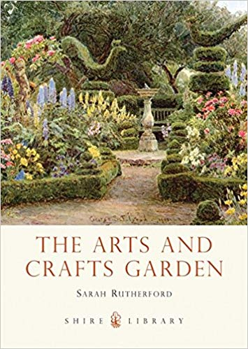 The Arts and Crafts Garden - Sarah Rutherford