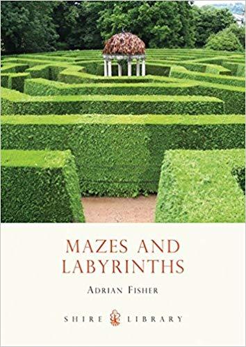 Mazes & Labyrinths - Adrian Fisher